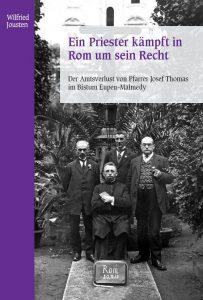 Einladung zur Subskription: W. Jousten: Der Amtsverlust von Pfarrer Josef Thomas im Bistum Eupen-Malmedy