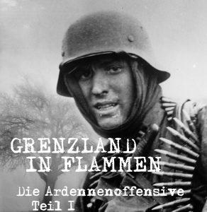 """Vorverkauf zum Film """"Grenzland in Flammen - Die Ardennenoffensive"""" am 19. Januar 2018, 19.30 Uhr"""