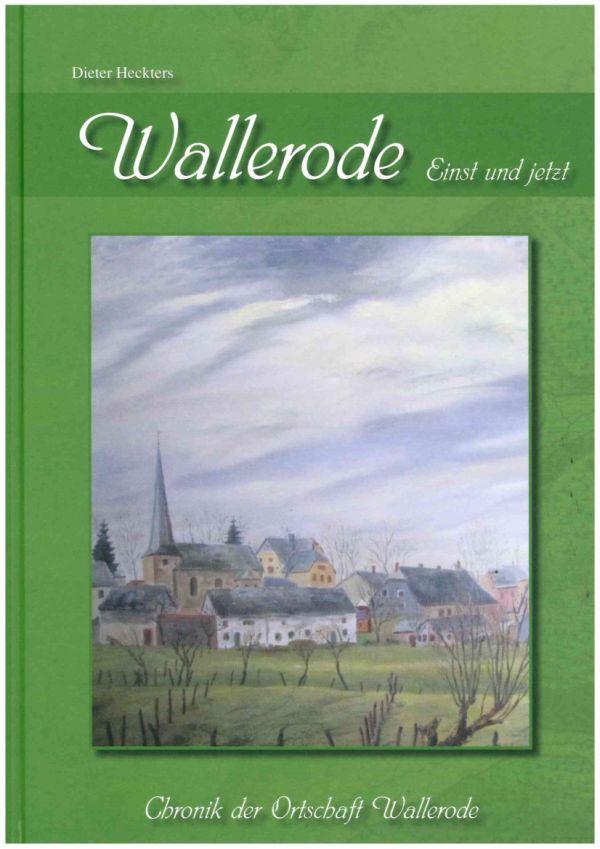 """Wallerode – """"Einst und jetzt"""" – Chronik der Ortschaft Wallerode"""